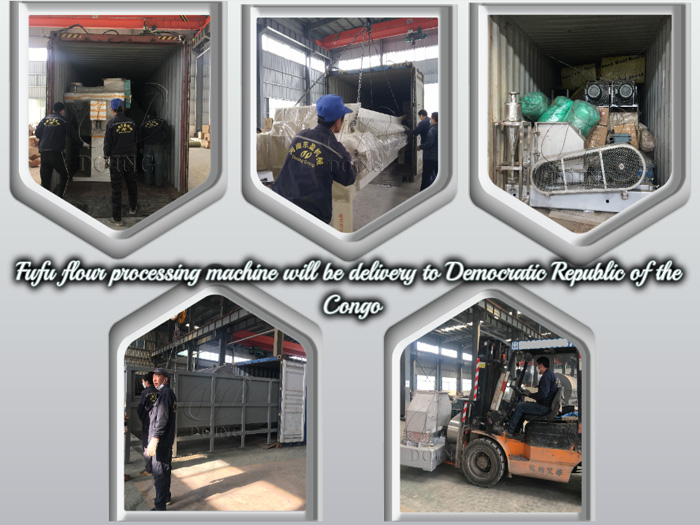 8t/h fufu flour processing machine will be delivery to Democratic Republic of the Congo